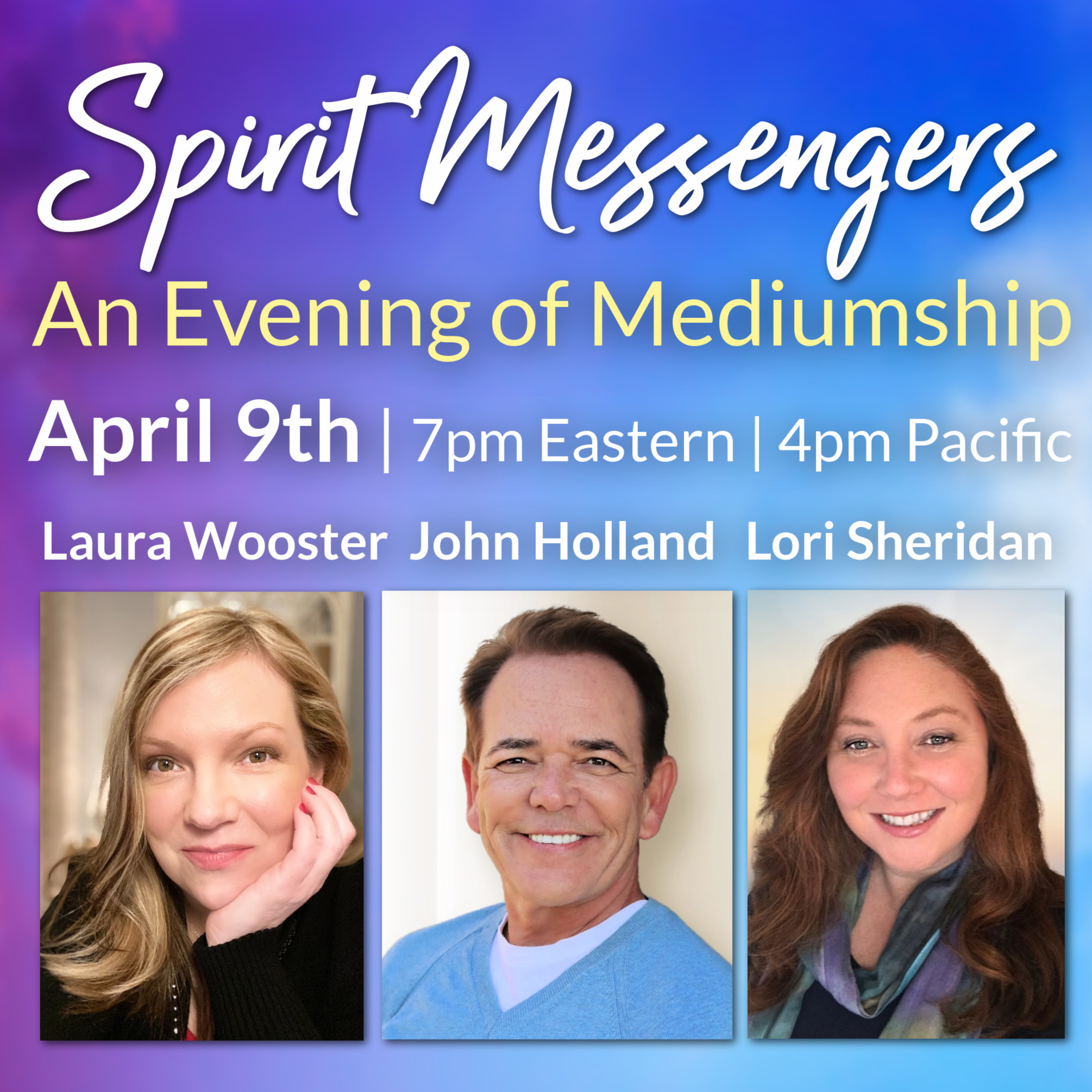 Spirit Messengers: An Evening of Mediumship with John Holland, Laura Wooster & Lori Sheridan