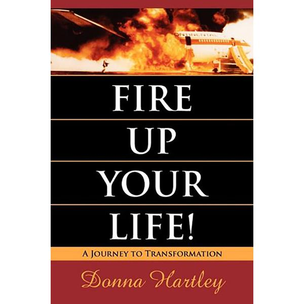 Fire Up Your Life!