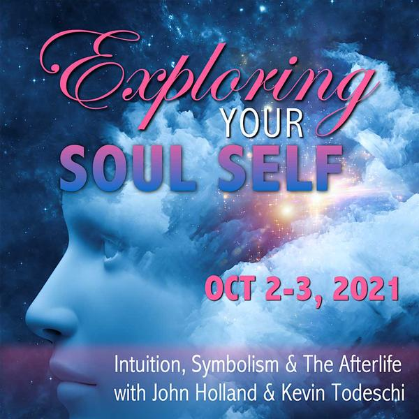 Exploring Your Soul Self: Intuition, Symbolism & the Afterlife