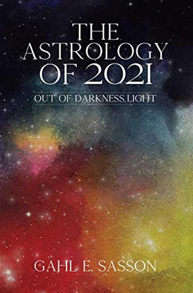 Astrology of 2021: Out of the Darkness, Light with Gahl Sasson