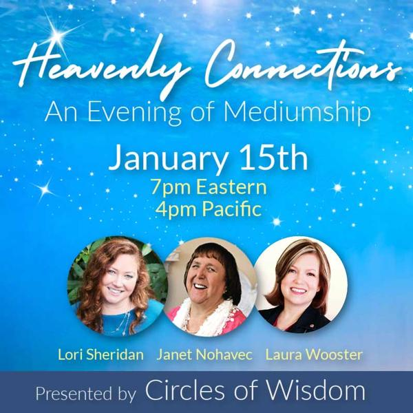Heavenly Connections: An Evening of Mediumship with Janet Nohavec, Lori Sheridan & Laura Wooster